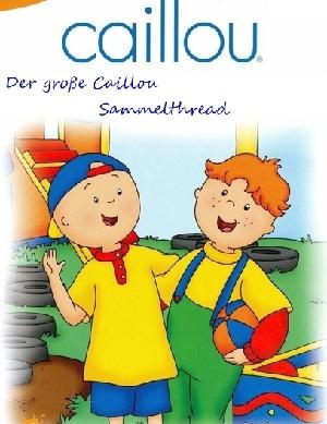 Caillou Zeichentrickserie für Kinder
